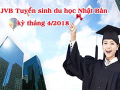 Tuyển sinh du học Nhật Bản JVB kỳ 4/2018